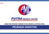 Jawatan Kosong Terkini Putra Medical Centre (PMC)