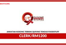 Jawatan Kosong Terkini Kerani Di Quivine Tenous Foodstuff