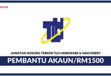 Jawatan Kosong Terkini Pembantu Akaun Di TLH Hardware & Machinery