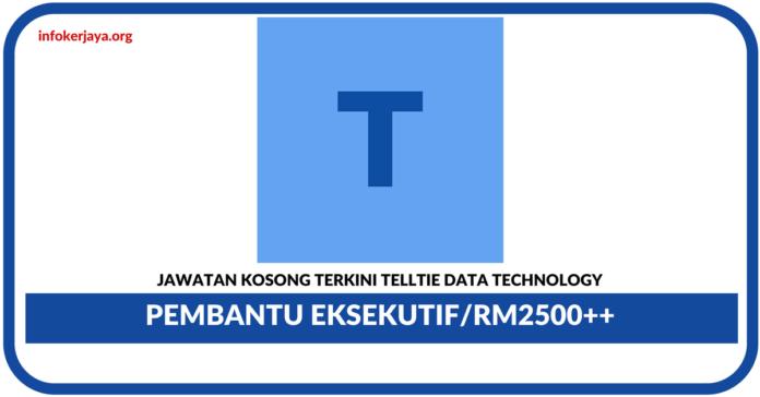 Jawatan Kosong Terkini Pembantu Eksekutif Di Telltie Data Technology