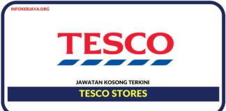 Jawatan Kosong Terkini Tesco Stores