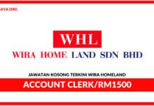 Jawatan Kosonh Terkini Account Clerk Di Wira Homeland