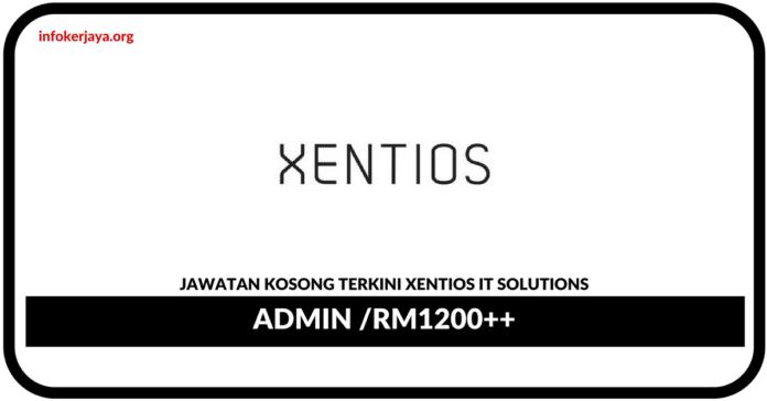 Jawatan Kosong Terkini Admin Di Xentios IT Solutions