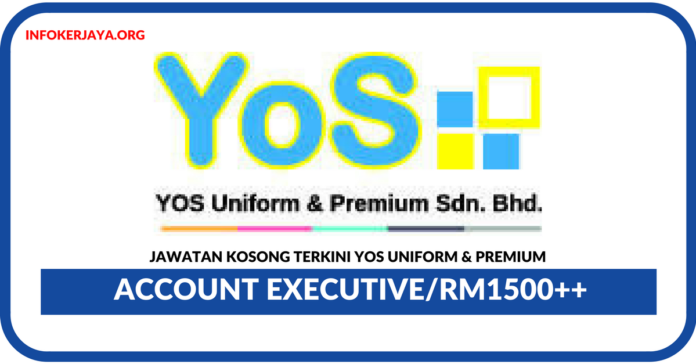 Jawatan Kosong Terkini Account Executive Di YOS Uniform & Premium