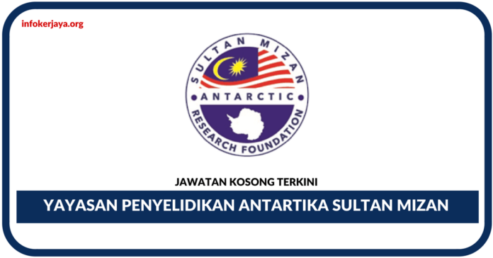 Jawatan Kosong Terkini Yayasan Penyelidikan Antartika Sultan Mizan