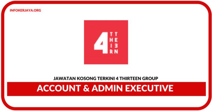 Jawatan Kosong Terkini Account & Admin Executive Di 4 Thirteen Group
