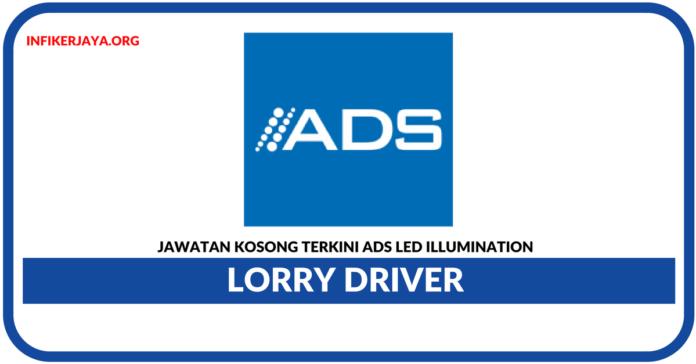 Jawatan Kosong Terkini Lorry Driver Di ADS LED Illumination