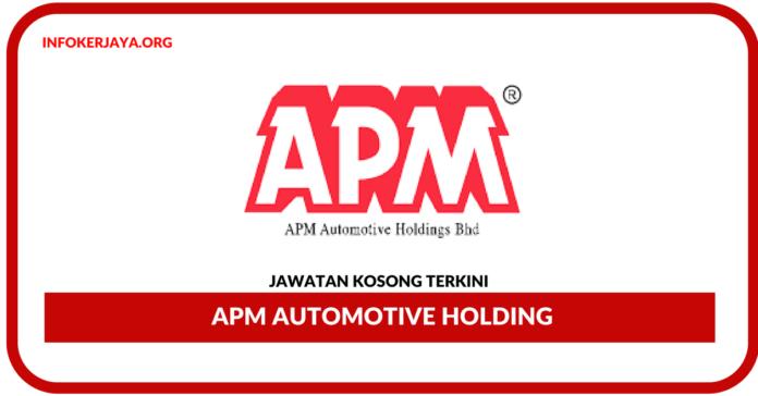 Jawatan Kosong Terkini APM Automotive