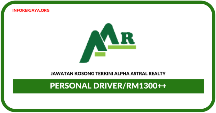 Jawatan Kosong TerkiniPersonal Driver Di Alpha Astral Realty
