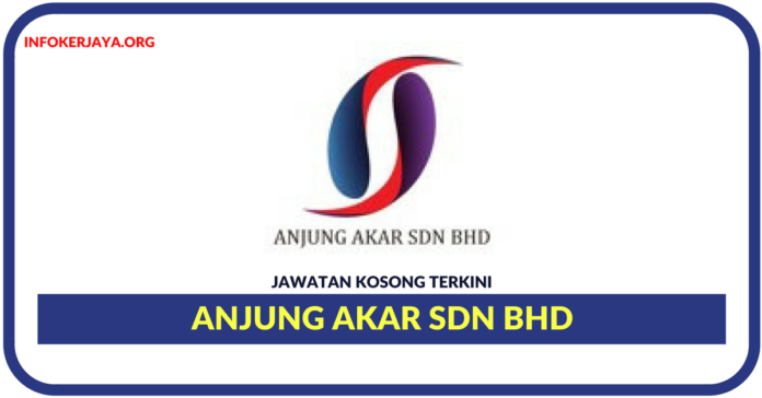 Jawatan Kosong Terkini Anjung Akar Sdn Bhd