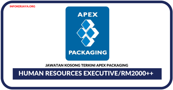 Jawatan Kosong Terkini Human Resources Executive Di Apex Packaging