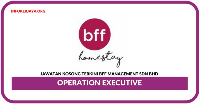 Jawatan Kosong Terkini Operation Executive Di BFF Management