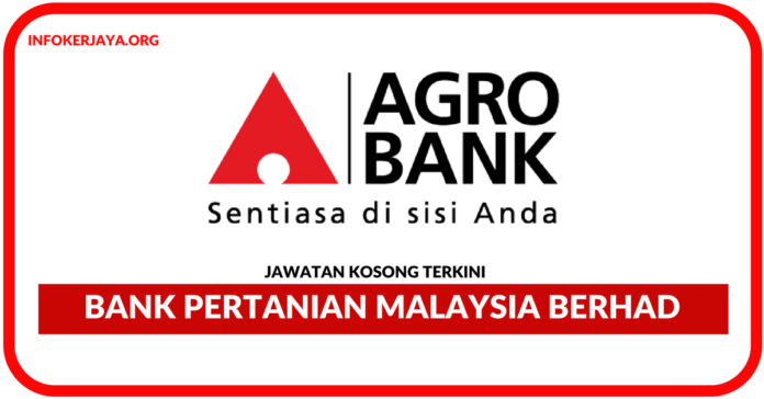 Jawatan Kosong Terkini Bank Pertanian Malaysia Berhad (Agrobank)