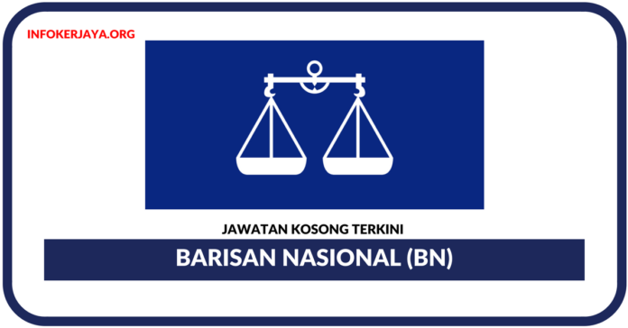 Jawatan Kosong Terkini Barisan Nasional (BN)