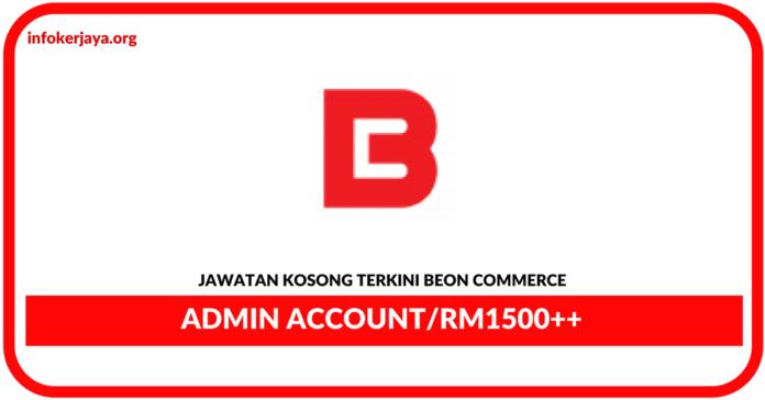 Jawatan Kosong Terkini Admin Account Di Beon Commerce