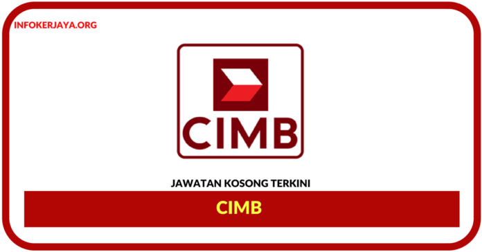 Jawatan Kosong Terkini CIMB Group