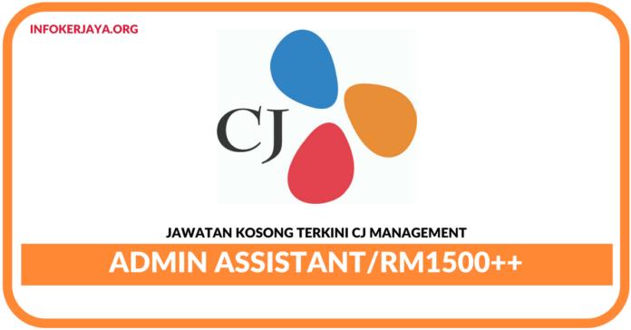 Jawatan Kosong Terkini Admin Assistant Di CJ Management