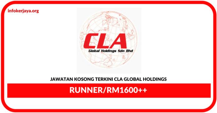 Jawatan Kosong Terkini Runner Di CLA Global Holdings
