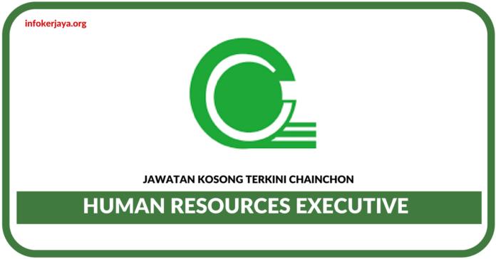 Jawatan Kosong Terkini Human Resources Executive Di Chainchon