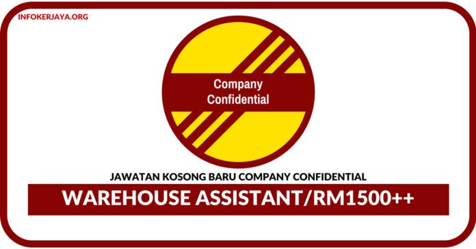 Jawatan Kosong TerkiniWarehouse Assistant Di Company Confidential