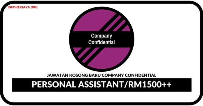 Jawatan Kosong Terkini Personal Assistant Di Company Confidential