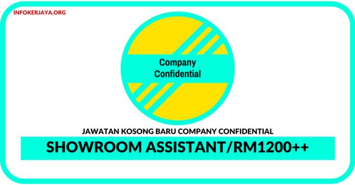 Jawatan Kosong Terkini Showroom Assistant Di Company Confidential