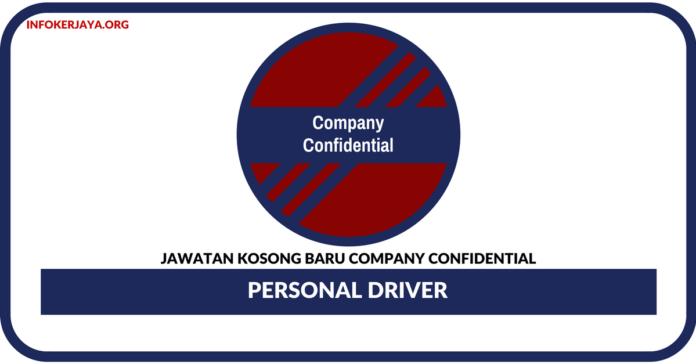 Jawatan Kosong Terkini Personal Driver Di Company Confidential