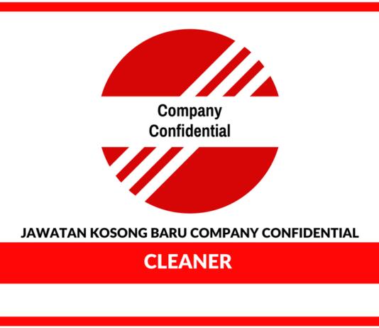 Jawatan Kosong Terkini Cleaner Di Company Confidential
