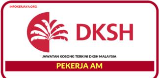 Jawatan Kosong Terkini Pekerja Am Di DKSH Malaysia
