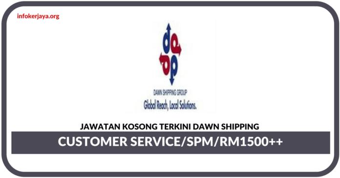 Jawatan Kosong Terkini Customer Service Di Dawn Shipping