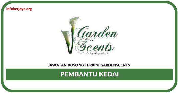 Jawatan Kosong Terkini Pembantu Kedai Di Gardenscents