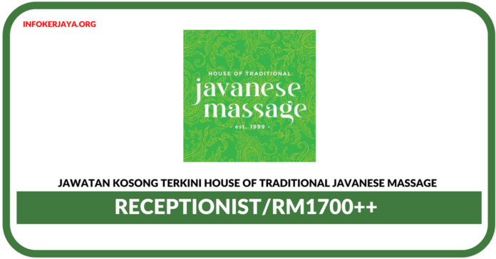 Jawatan Kosong Terkini Receptionist Di House Of Traditional Javanese Massage