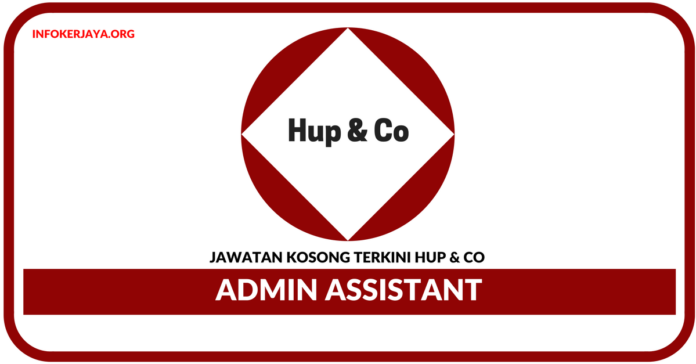 Jawatan Kosong Terkini Admin Assistant Di Hup & Co