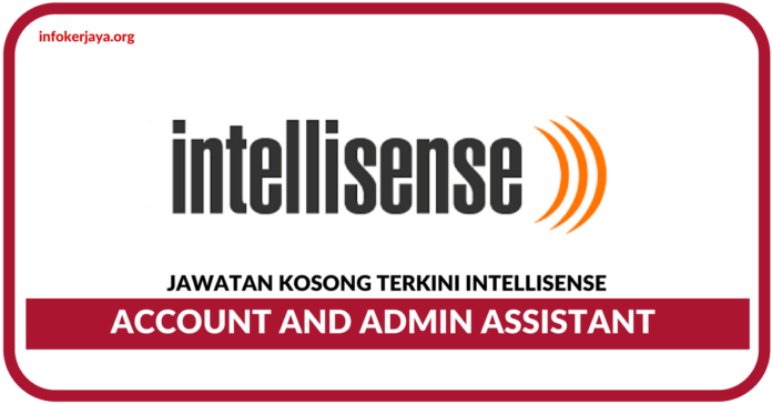Jawatan Kosong Terkini Account and Admin Assistant Di Intellisense