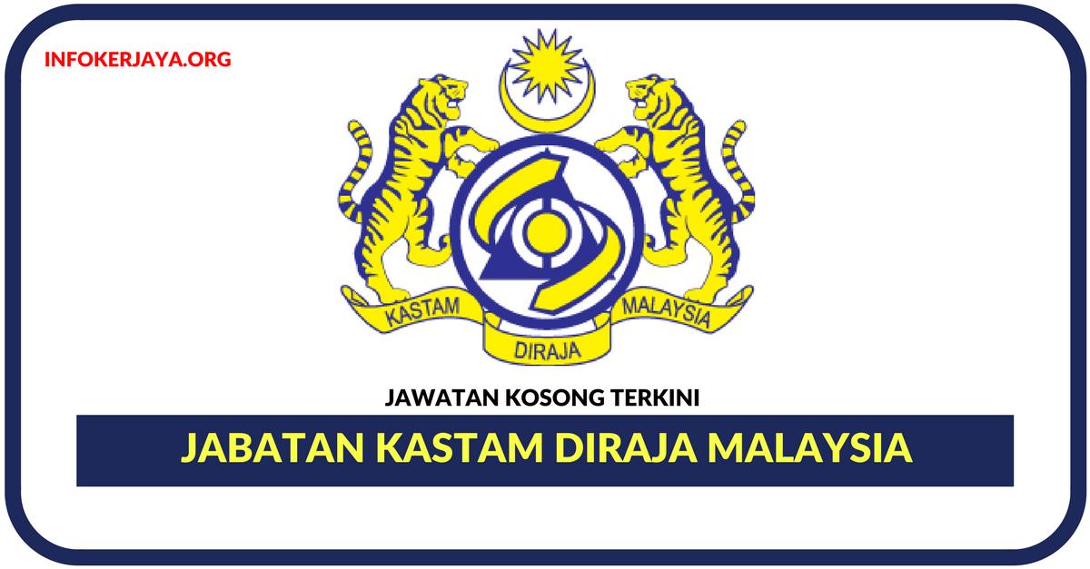 Jawatan Kosong Terkini Jabatan Kastam Diraja Malaysia Jawatan Kosong Terkini