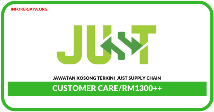 Jawatan Kosong Terkini Customer Care Di Just Supply Chain