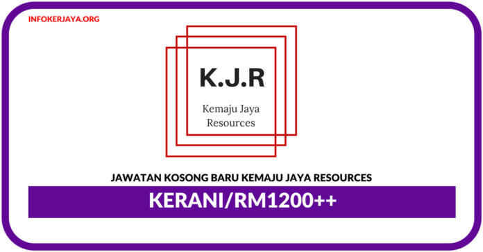 Jawatan Kosong Terkini Clerk Di Kemaju Jaya Resources
