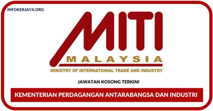 Jawatan Kosong Terkini Kementerian Perdagangan Antarabangsa dan Industri (MITI)