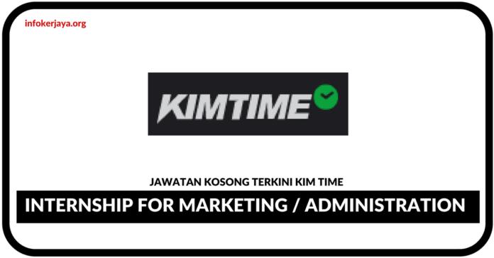 Jawatan Kosong Terkini Internship for Marketing / Administration Di Kim Time