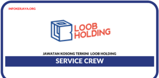 Jawatan Kosong Terkini Service Crew Di Loob Holding