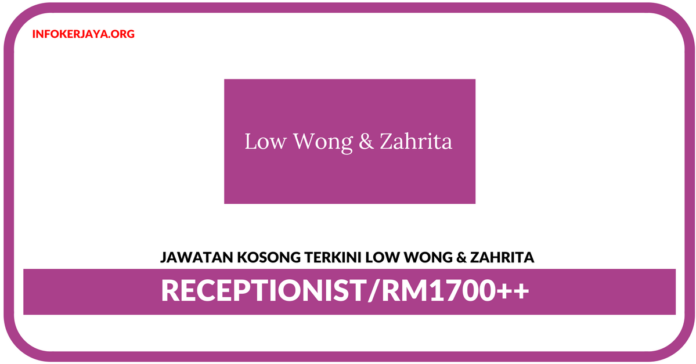 Jawatan Kosong Terkini Conveyancing Clerk Di Low Wong & Zahrita