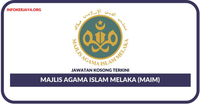 Jawatan Kosong Terkini Majlis Agama Islam Melaka (MAIM)