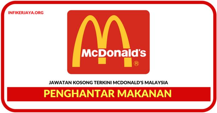Jawatan Kosong Terkini Penghantar Makanan Di McDonald's Malaysia