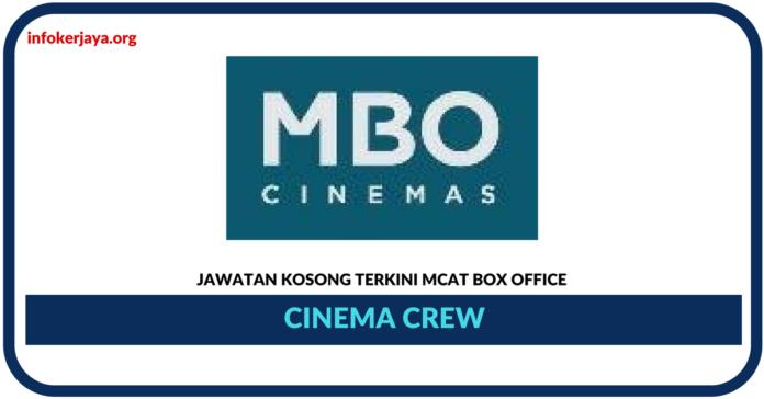 Jawatan Kosong Terkini Cinema Crew Di Mcat Box Office