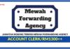 Jawatan Kosong Terkini Account Clerk Di Mewah Forwarding Agency