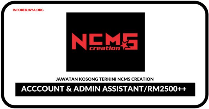 Jawatan Kosong Terkini Acccount & Admin Assistant Di NCMS Creation
