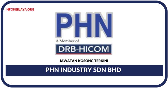 Jawatan Kosong Terkini PHN Industry