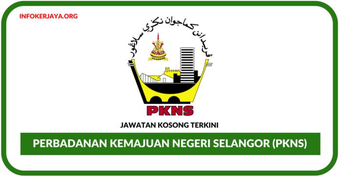 Jawatan Kosong Terkini Perbadanan Kemajuan Negeri Selangor (PKNS)