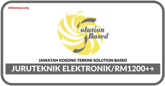 Jawatan Kosong Terkini Juruteknik Elektronik Di Solution Based