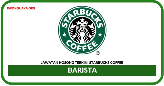 Jawatan Kosong Terkini Barista Di Starbucks Coffee